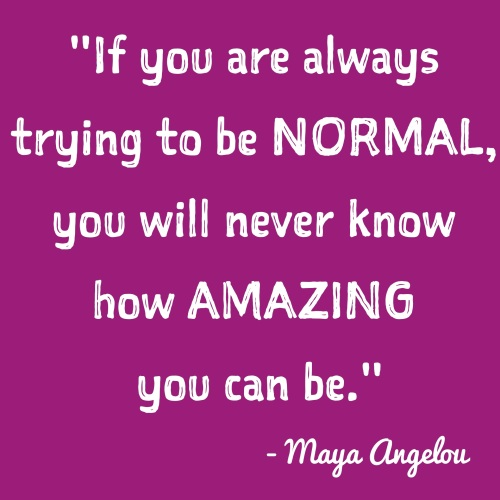 inspirational-quotes-inspiring-quotes-potential-quotes-inner-voice-quotes-if-you-are-always-trying-to-be-normal-you-will-never-know-how-a