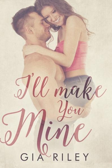 I'll Make You Mine Ebook