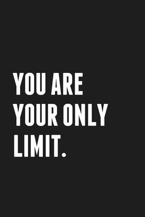 You-are-your-only-limit
